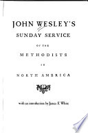John Wesley's Sunday Service of the Methodists in North America
