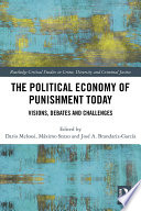 The Political Economy Of Punishment Today