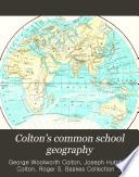 Colton s Common School Geography Book