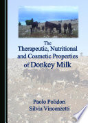 The Therapeutic, Nutritional and Cosmetic Properties of Donkey Milk