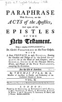 A Paraphrase with Notes, on the Acts of the Apostles, and Upon All the Epistles of the New Testament