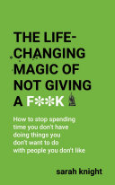 The Life Changing Magic of Not Giving a F  k