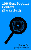 Focus On: 100 Most Popular Centers (Basketball)