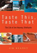 Taste This, Taste That