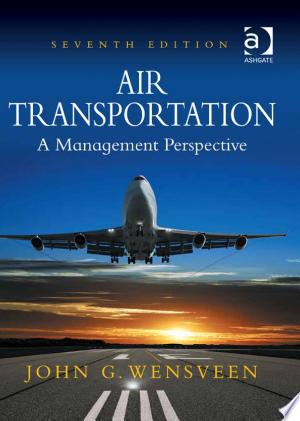 Air+TransportationNow in its Seventh Edition, Air Transportation: A Management Perspective by John Wensveen is a proven textbook that offers a comprehensive introduction to the theory and practice of air transportation management.