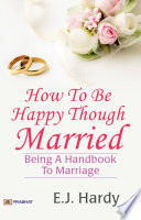How to be Happy Though Married....