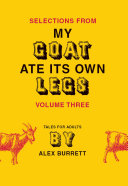 Selections from My Goat Ate Its Own Legs, Volume Three [Pdf/ePub] eBook