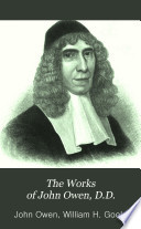 The Works of John Owen, D.D.