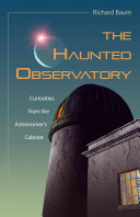 The Haunted Observatory: Curiosities from the Astronomer's ...