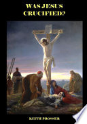 Was Jesus Crucified