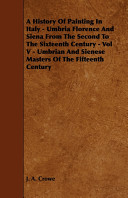 Pdf A History of Painting in Italy - Umbria Florence and Siena from the Second to the Sixteenth Century