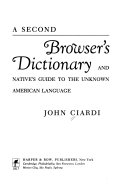 A Second Browser S Dictionary And Native S Guide To The Unknown American Language