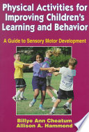 Physical Activities for Improving Children s Learning and Behavior