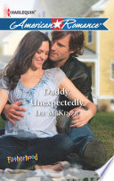 Daddy  Unexpectedly  Mills   Boon American Romance   Fatherhood  Book 41