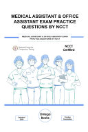 Medical Assistant   Office Assistant Exam Practice Questions by NCCT