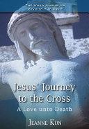 Jesus  Journey to the Cross