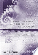 Complexity Theory and the Philosophy of Education