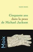 Cinquante ans dans la peau de Michael Jackson ebook