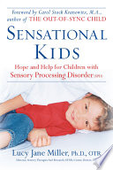 Sensational Kids, Hope and Help for Children with Sensory Processing Disorder (SPD) by Lucy J. Miller,Doris A. Fuller PDF