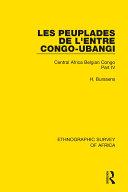 Les Peuplades de L'Entre Congo-Ubangi (Ngbandi, Ngbaka, Mbandja, Ngombe et Gens D'Eau)