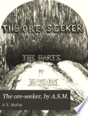 The ore-seeker, by A.S.M.