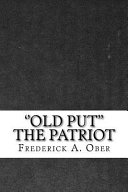 Free ''Old Put'' the Patriot Book