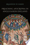 Preaching Apocrypha in Anglo Saxon England