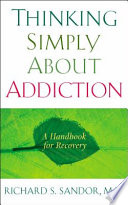 Thinking Simply About Addiction Book