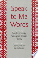 Speak to Me Words  : Essays on Contemporary American Indian Poetry