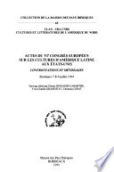 Actes du VIe Congrès européen sur les cultures d'Amérique latine aux États-Unis
