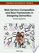 Web Service Composition And New Frameworks In Designing Semantics Innovations Book PDF