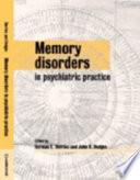 Memory Disorders In Psychiatric Practice