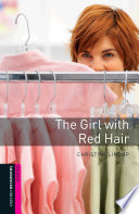 The Girl With Red Hair Starter Level Oxford Bookworms Library