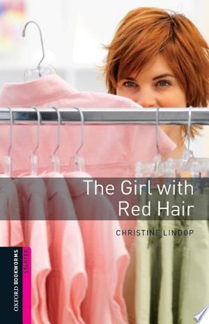[FREE] Read The Girl with Red Hair Starter Level Oxford Bookworms Library Online PDF Books - Read Book Online