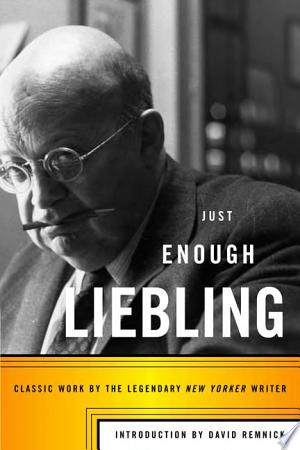 Download Just Enough Liebling Free Books - eBookss.Pro