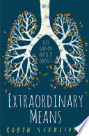 """Extraordinary Means"" by Robyn Schneider"