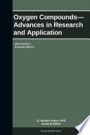 Oxygen Compounds   Advances in Research and Application  2013 Edition