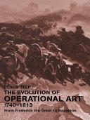The Evolution of Operational Art, 1740-1813 Pdf/ePub eBook