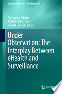 Under Observation  The Interplay Between eHealth and Surveillance