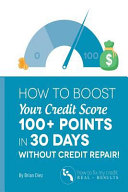 How to Boost Your Credit Score 100  Points in 30 Days Without Credit Repair