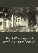 The Railway Age and Northwestern Railroader