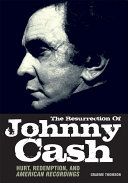 The Resurrection of Johnny Cash by Graeme Thomson