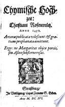 Chymische Hochzeit: Christiani Rosencreutz. Anno 1459