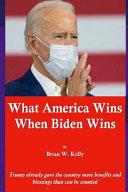 What America Wins When Biden Wins