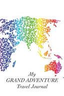 My Grand Adventure Travel Journal