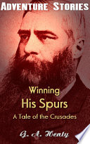 Winning His Spurs: A Tale of the Crusades