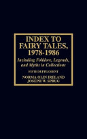 Index to Fairy Tales  1978 1986  Including Folklore  Legends  and Myths in Collections