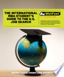 The International MBA Student's Guide to the U.S. Job Search, 3rd Ed.
