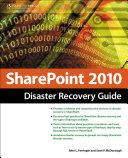 SharePoint 2010 Disaster Recovery Guide, 2nd ed.