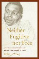 Neither Fugitive nor Free ebook